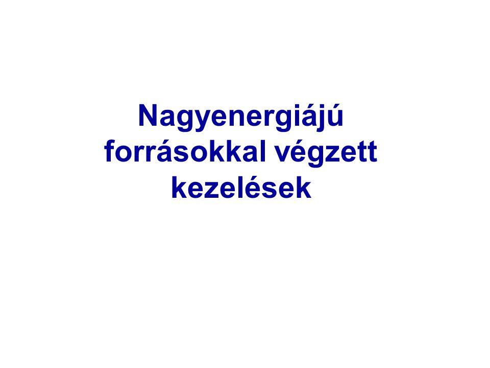 Nagyenergiájú forrásokkal végzett kezelések