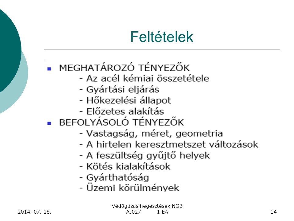 2014. 07. 18. Védőgázas hegesztések NGB AJ027 1 EA14 Feltételek