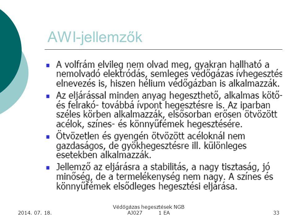 2014. 07. 18. Védőgázas hegesztések NGB AJ027 1 EA33 AWI-jellemzők