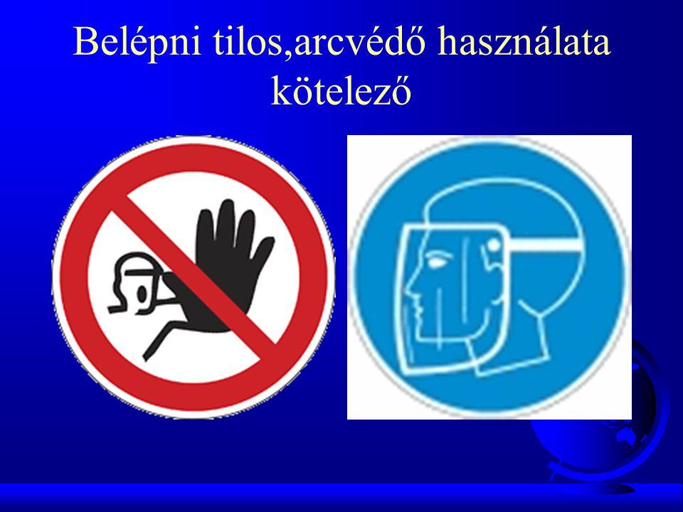 Belépni tilos,arcvédő használata kötelező