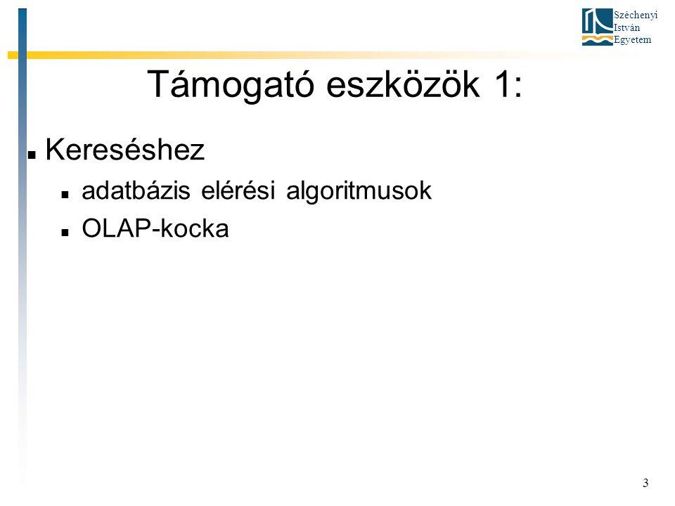 Széchenyi István Egyetem 4 Támogató eszközök 2: Feldolgozáshoz mutatók adatok aggregálása (összegzések, különböző dimenziók szerint), pl.