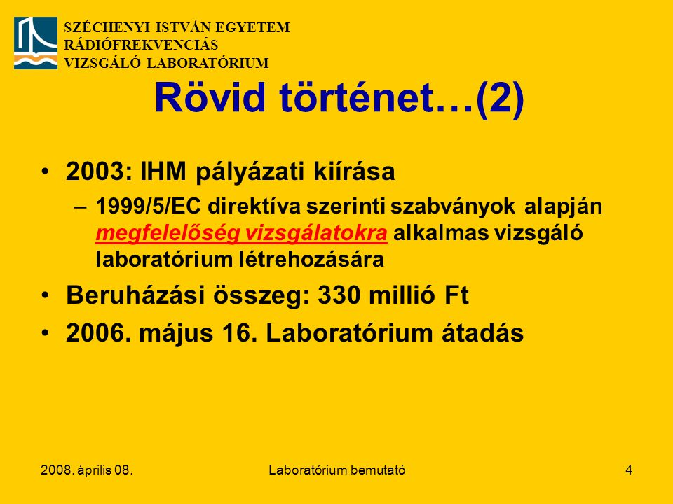 SZÉCHENYI ISTVÁN EGYETEM RÁDIÓFREKVENCIÁS VIZSGÁLÓ LABORATÓRIUM 2008.