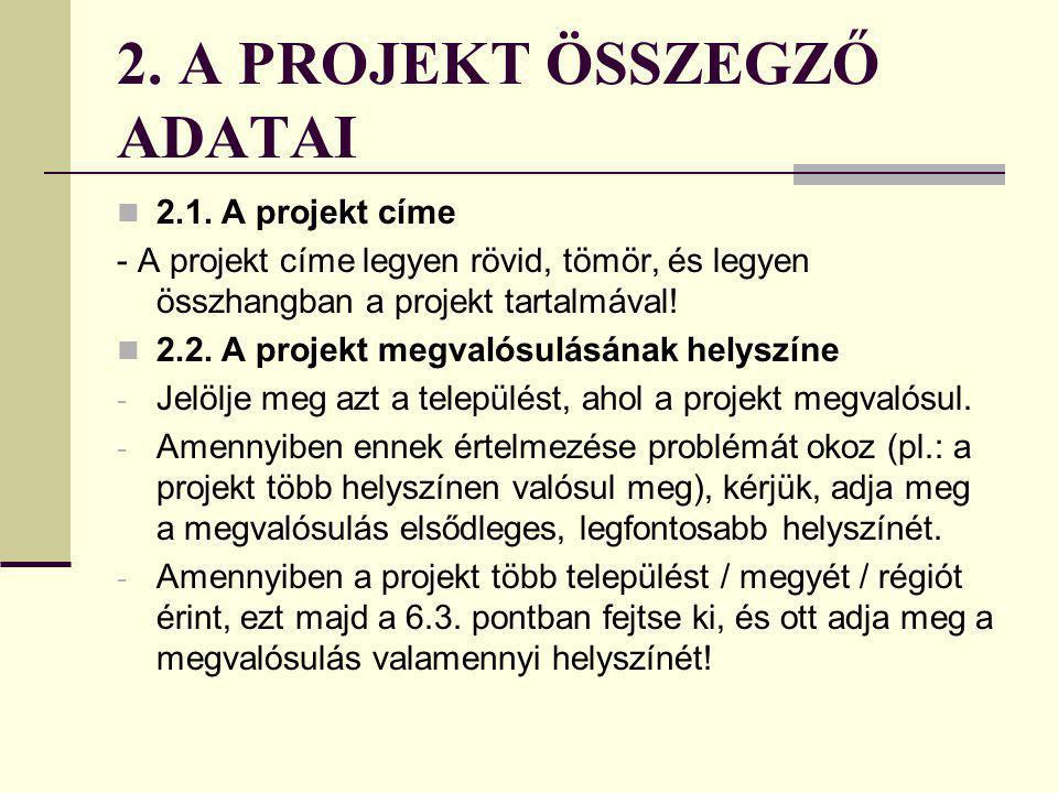 1. A PROJEKT CÉLTERÜLETE A Pályázati Felhívás szerint támogatható tevékenységek (célterületek) közül jelölje meg, hogy projektje mely célterület(ek)re