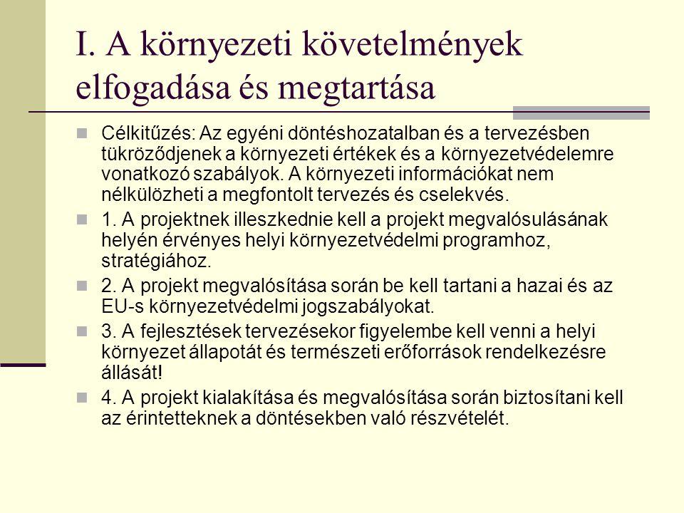 Konkrét környezeti követelmények I. A környezeti követelmények elfogadása és megtartása II. Az emberi szükségletek kielégítése és a megfelelő környeze