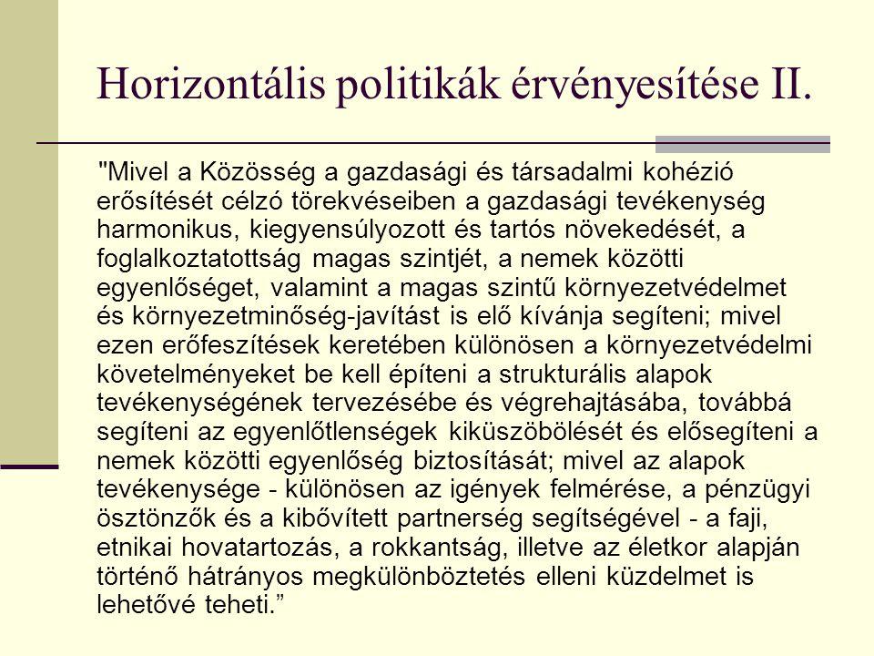 Horizontális politikák érvényesítése I. Magyarországon a Nemzeti Fejlesztési Terv tartalmazza a strukturális és Kohéziós Alapokból finanszírozható leg