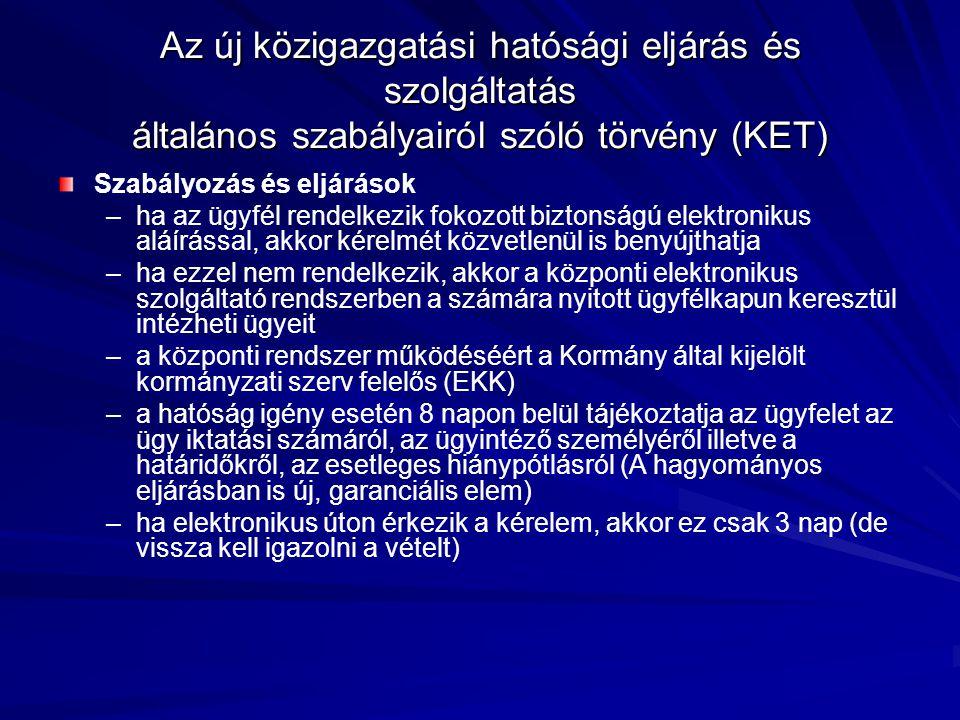 Az új közigazgatási hatósági eljárás és szolgáltatás általános szabályairól szóló törvény (KET) Szabályozás és eljárások – –ha az ügyfél rendelkezik f
