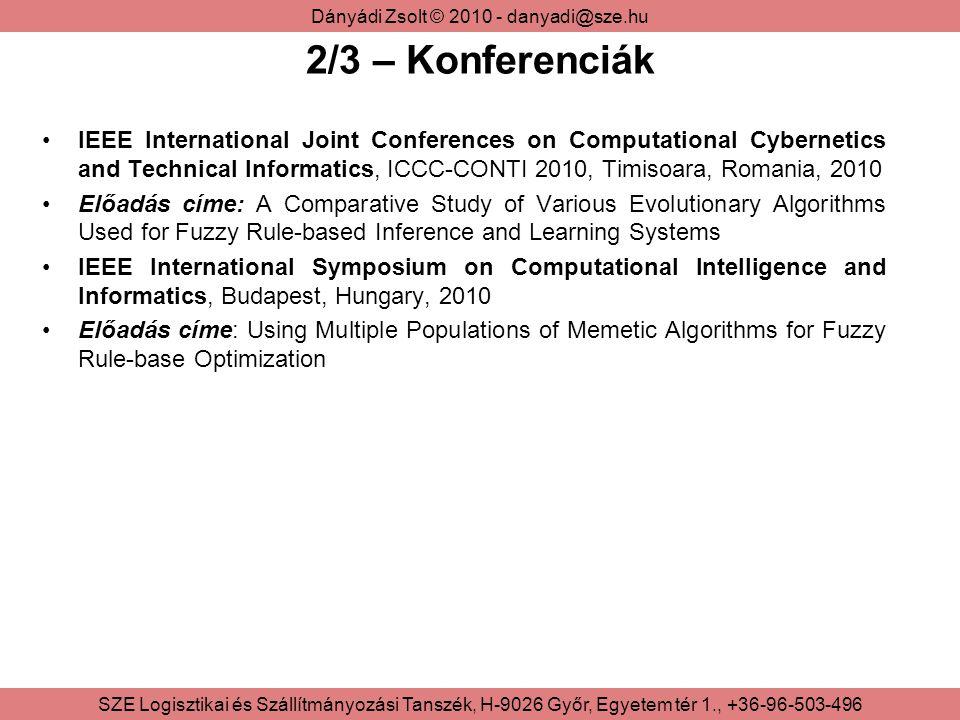 Dányádi Zsolt © 2010 - danyadi@sze.hu SZE Logisztikai és Szállítmányozási Tanszék, H-9026 Győr, Egyetem tér 1., +36-96-503-496 2/3 – Konferenciák IEEE