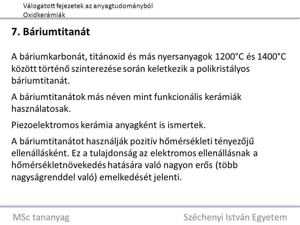 Válogatott fejezetek az anyagtudományból Oxidkerámiák MSc tananyag Széchenyi István Egyetem 7. Báriumtitanát A báriumkarbonát, titánoxid és más nyersa