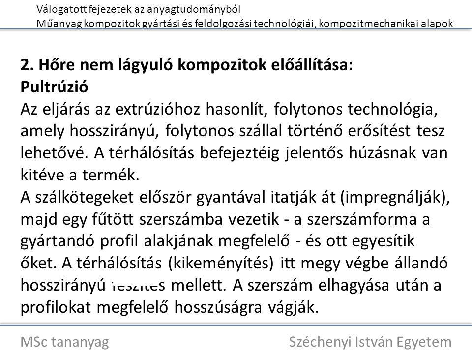 Válogatott fejezetek az anyagtudományból Műanyag kompozitok gyártási és feldolgozási technológiái, kompozitmechanikai alapok MSc tananyag Széchenyi István Egyetem 2.