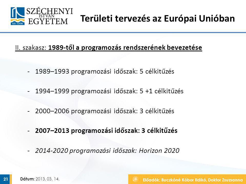 Előadók: Buczkóné Kóbor Ildikó, Doktor Zsuzsanna Dátum: 2013. 03. 14. II. szakasz: 1989-től a programozás rendszerének bevezetése ‐1989–1993 programoz