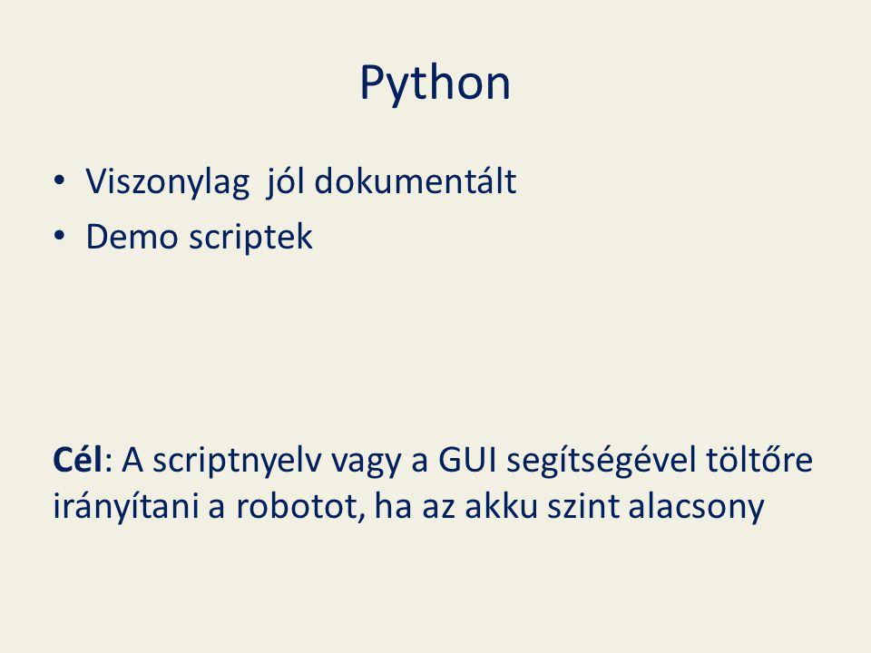 Python Viszonylag jól dokumentált Demo scriptek Cél: A scriptnyelv vagy a GUI segítségével töltőre irányítani a robotot, ha az akku szint alacsony