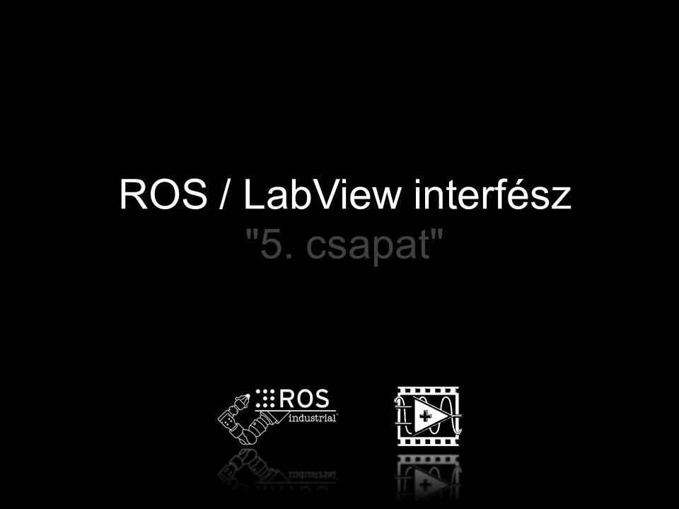 ROS / LabView interfész 5. csapat