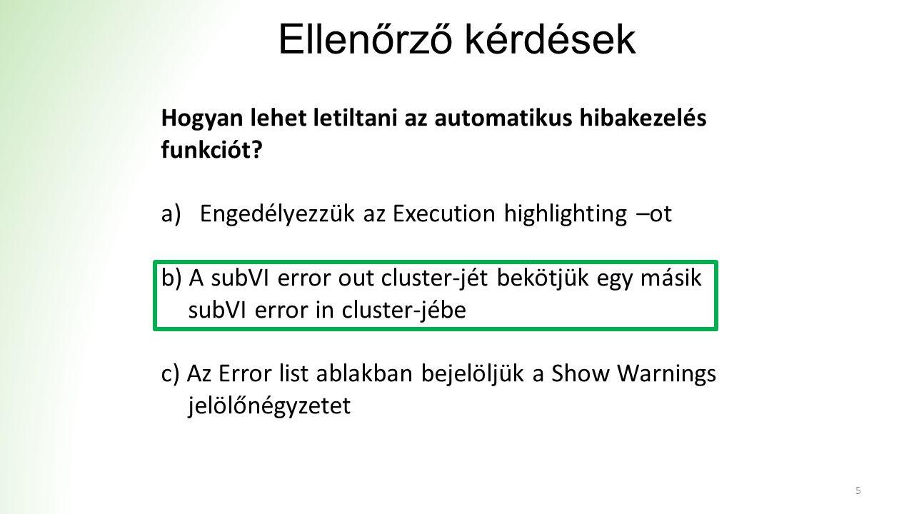 Ellenőrző kérdések 5 Hogyan lehet letiltani az automatikus hibakezelés funkciót.