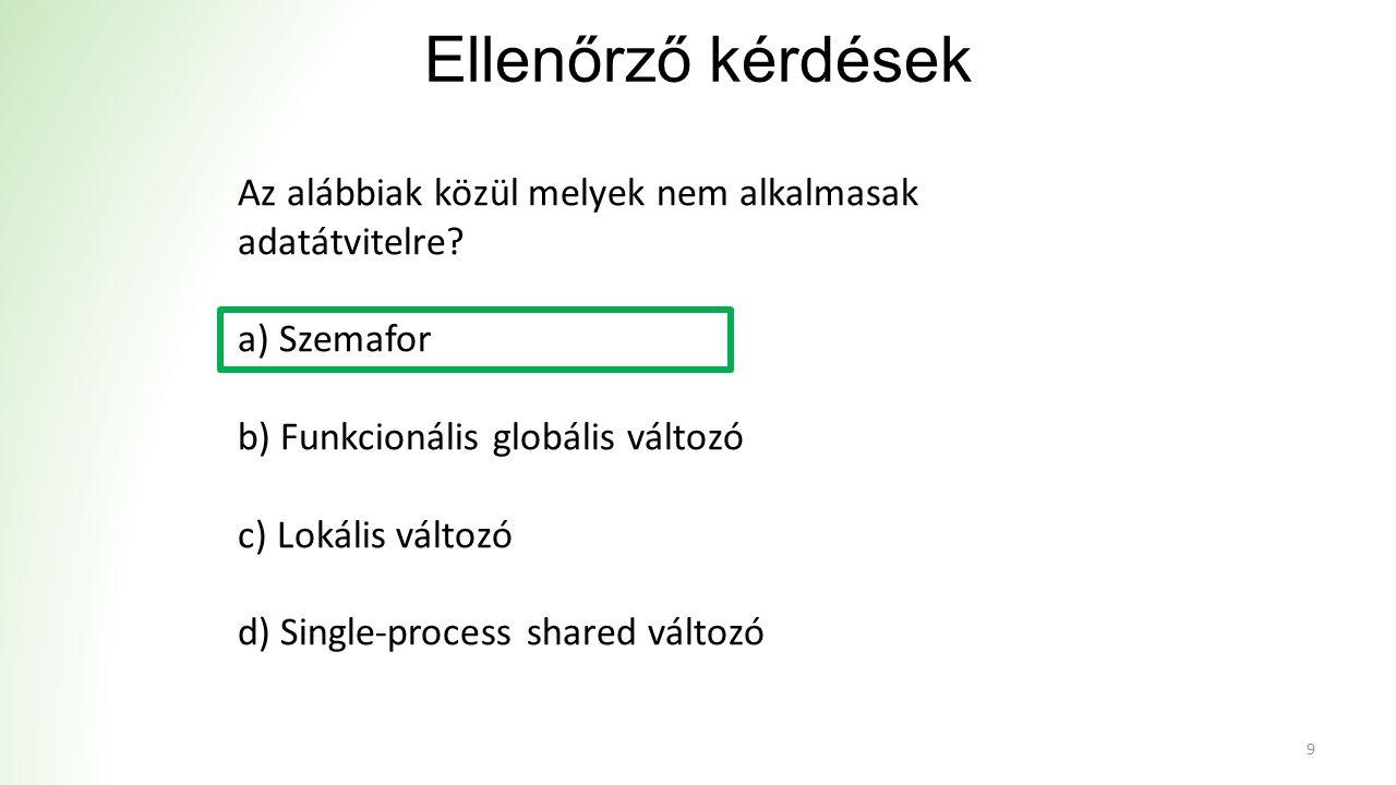 Ellenőrző kérdések 10 Az alábbiak közül melyek használhatók kizárólag projektben.
