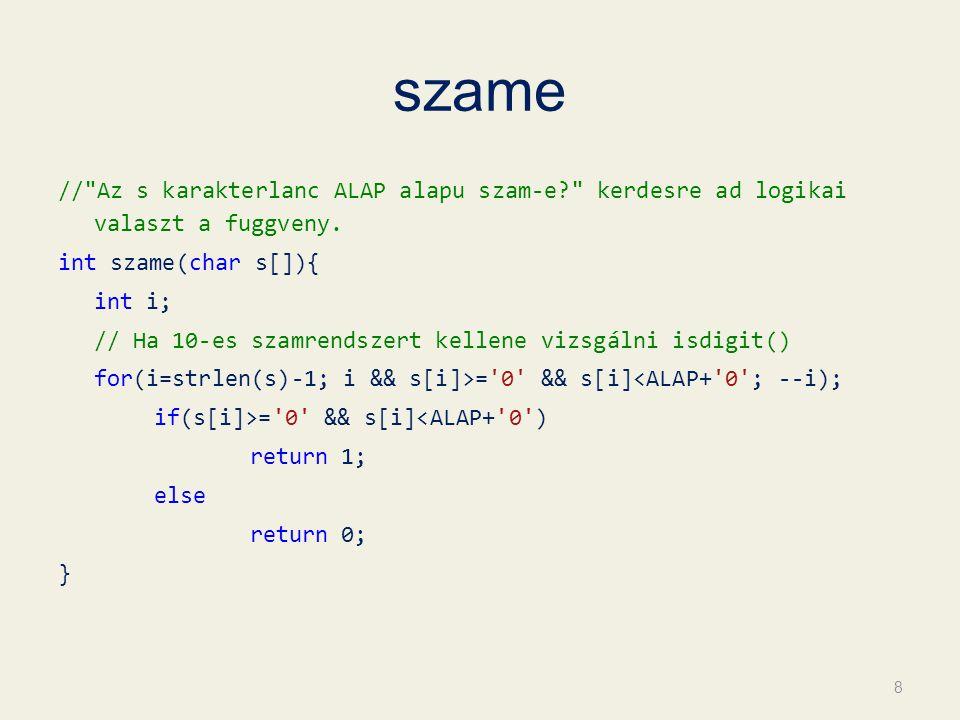 szame // Az s karakterlanc ALAP alapu szam-e? kerdesre ad logikai valaszt a fuggveny.