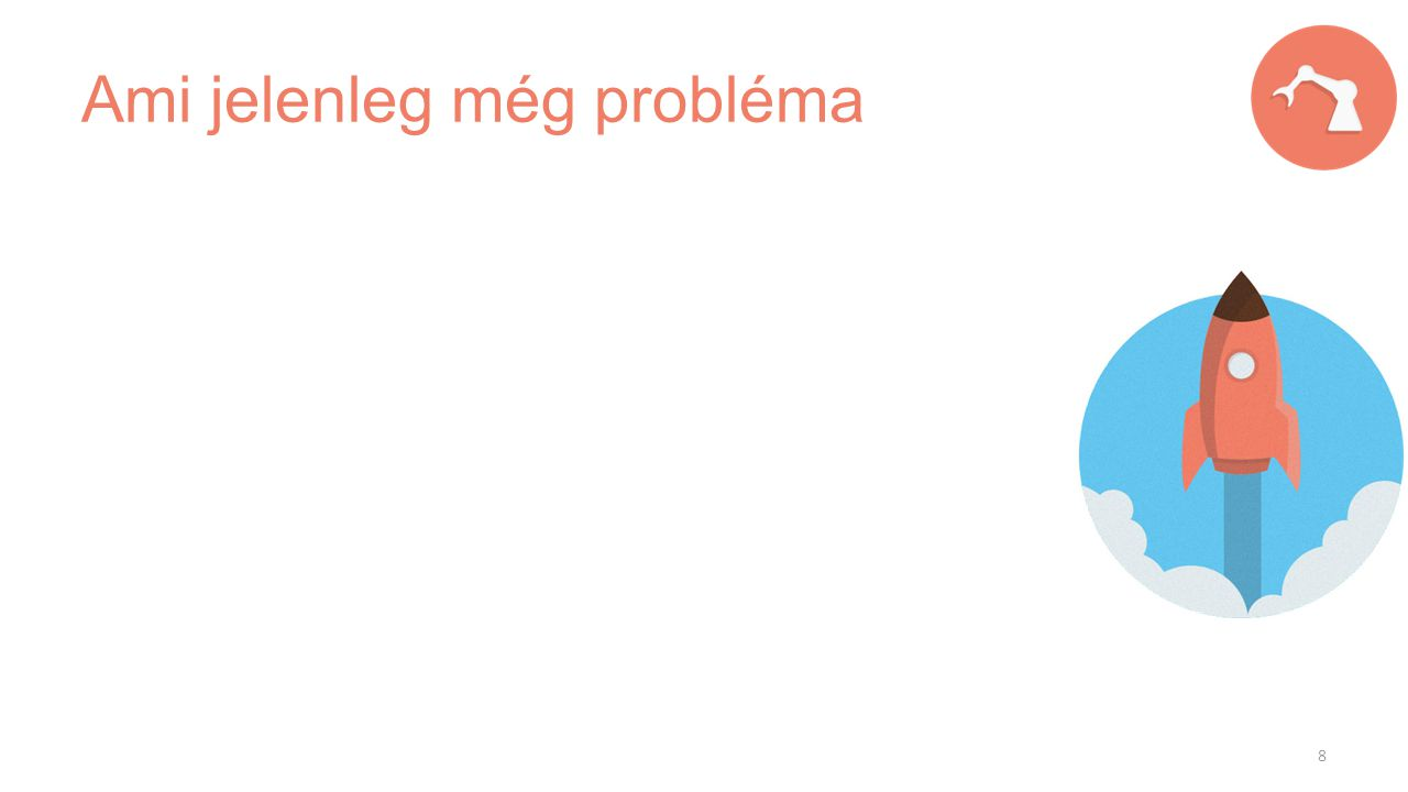 Ami jelenleg még probléma 8