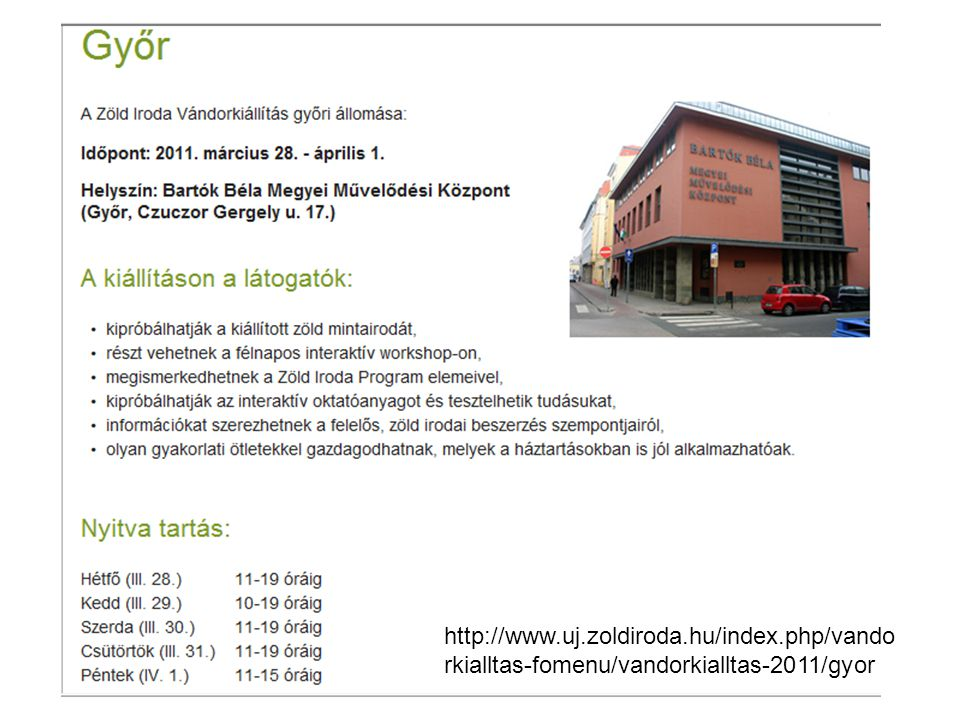http://www.uj.zoldiroda.hu/index.php/vando rkialltas-fomenu/vandorkialltas-2011/gyor