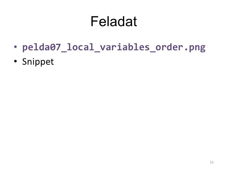 Feladat pelda07_local_variables_order.png Snippet 16