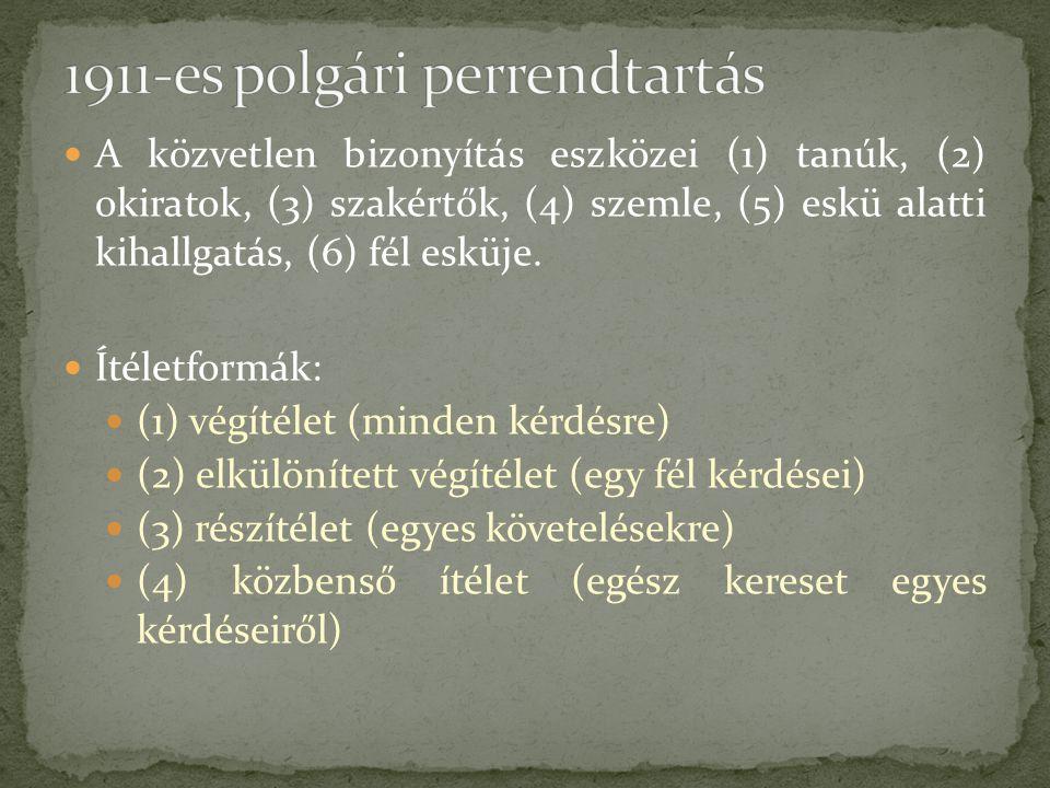 A közvetlen bizonyítás eszközei (1) tanúk, (2) okiratok, (3) szakértők, (4) szemle, (5) eskü alatti kihallgatás, (6) fél esküje.