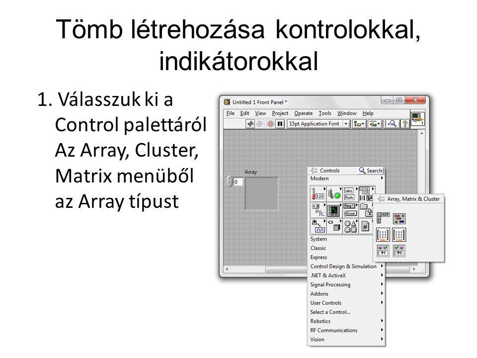 Tömb létrehozása kontrolokkal, indikátorokkal 1.