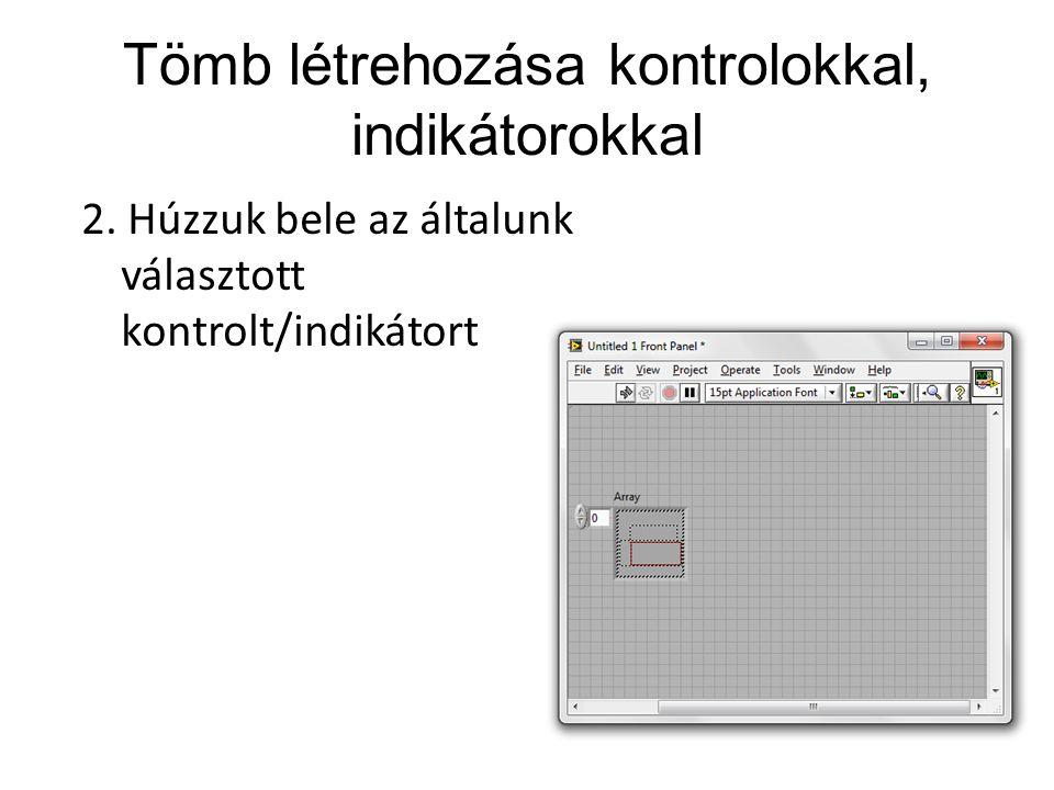 Tömb létrehozása kontrolokkal, indikátorokkal 2.