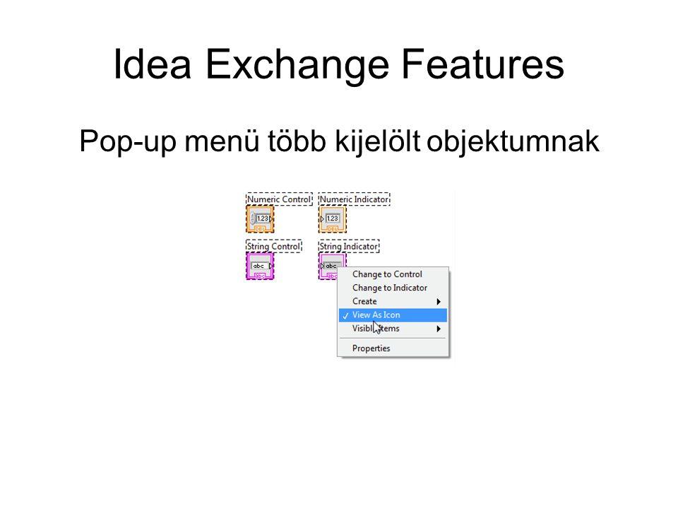 Idea Exchange Features Pop-up menü több kijelölt objektumnak