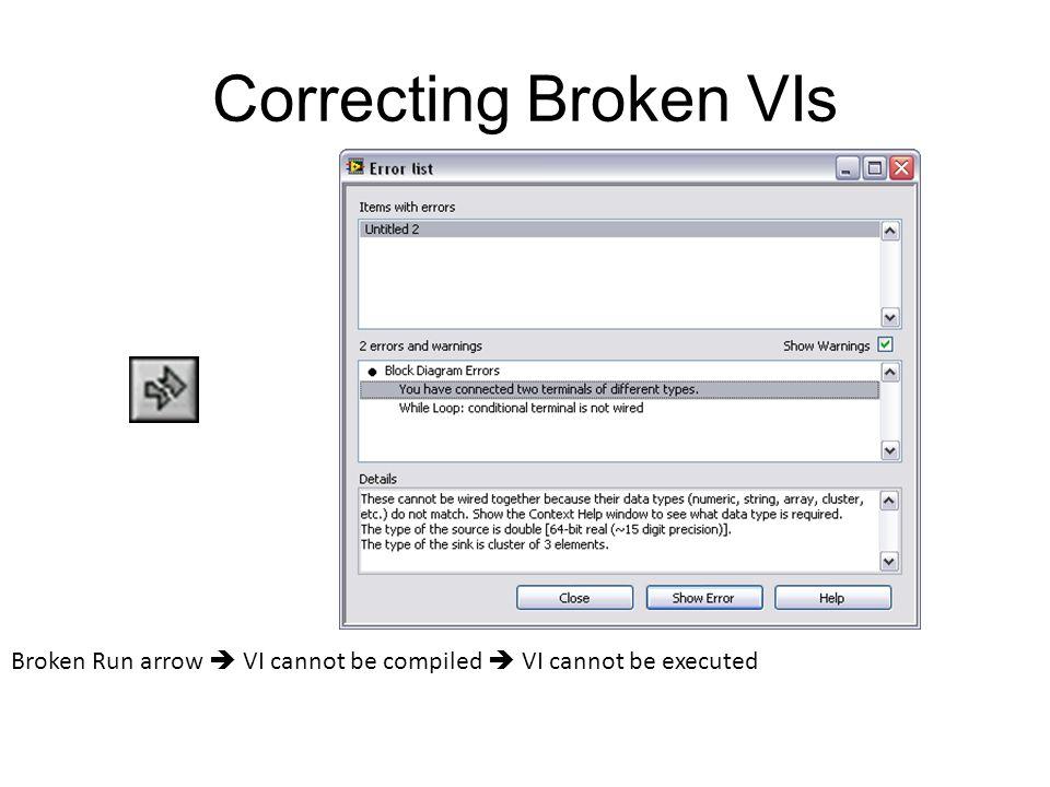 Common Causes of Broken VIs – Broken wires exist on the block diagram.