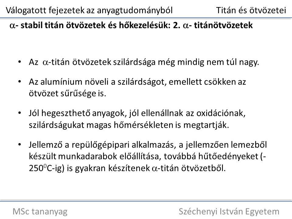 Válogatott fejezetek az anyagtudományból Titán és ötvözetei MSc tananyag Széchenyi István Egyetem  - stabil titán ötvözetek és hőkezelésük: 2.