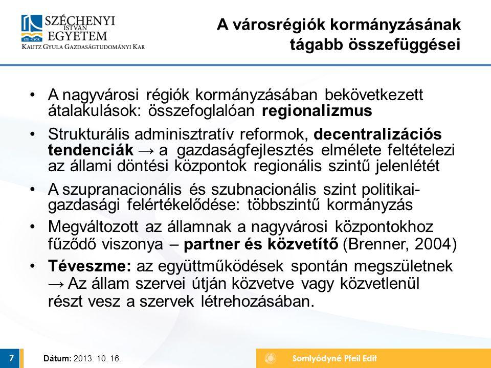 A nagyvárosi régiók kormányzásában bekövetkezett átalakulások: összefoglalóan regionalizmus Strukturális adminisztratív reformok, decentralizációs ten