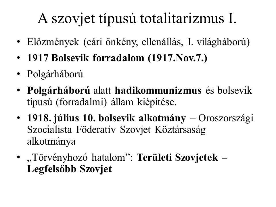 A szovjet típusú totalitarizmus I. Előzmények (cári önkény, ellenállás, I. világháború) 1917 Bolsevik forradalom (1917.Nov.7.) Polgárháború Polgárhábo