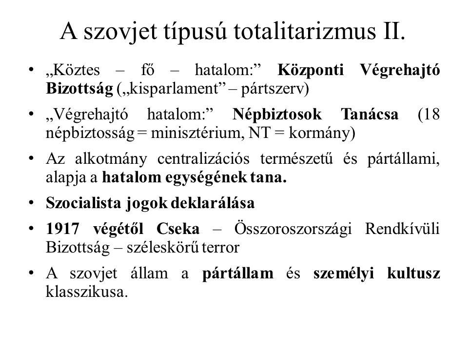 """A szovjet típusú totalitarizmus II. """"Köztes – fő – hatalom:"""" Központi Végrehajtó Bizottság (""""kisparlament"""" – pártszerv) """"Végrehajtó hatalom:"""" Népbizto"""