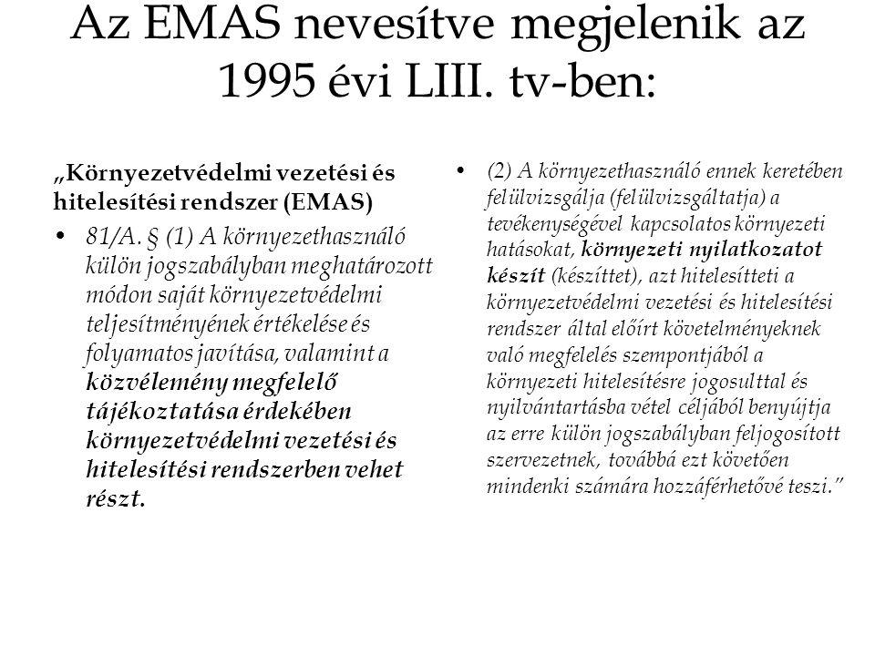 Az EMAS nevesítve megjelenik az 1995 évi LIII.