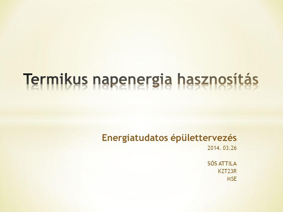 Energiatudatos épülettervezés 2014. 03.26 SÓS ATTILA KZT23R MSE