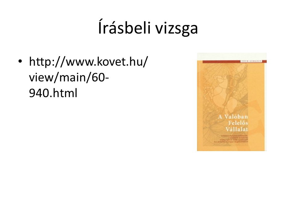 Írásbeli vizsga http://www.kovet.hu/ view/main/60- 940.html