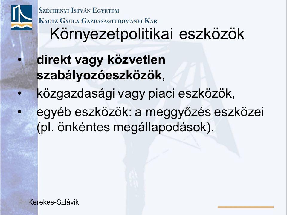 Környezetpolitikai eszközök direkt vagy közvetlen szabályozóeszközök, közgazdasági vagy piaci eszközök, egyéb eszközök: a meggyőzés eszközei (pl. önké