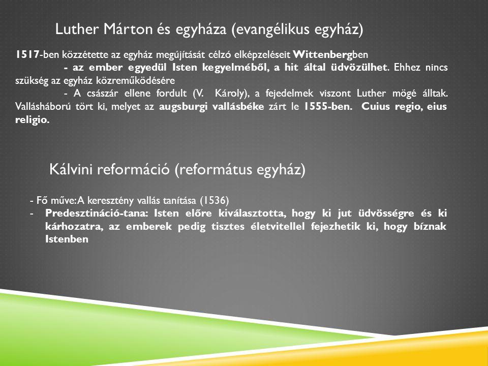 Ellenreformáció -Pápaság, Habsburgok, franciák támogatták.
