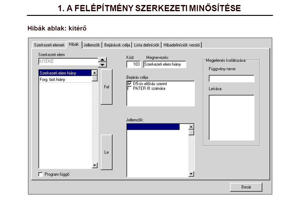 Hibák ablak: kitérő 1. A FELÉPÍTMÉNY SZERKEZETI MINŐSÍTÉSE