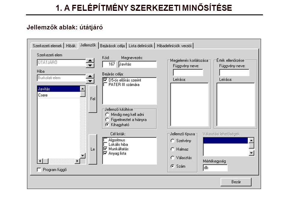 Jellemzők ablak: útátjáró 1. A FELÉPÍTMÉNY SZERKEZETI MINŐSÍTÉSE