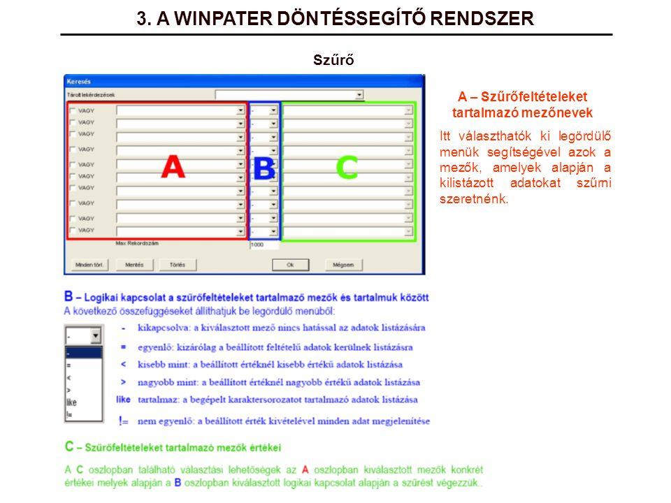3. A WINPATER DÖNTÉSSEGÍTŐ RENDSZER Szűrő A – Szűrőfeltételeket tartalmazó mezőnevek Itt választhatók ki legördülő menük segítségével azok a mezők, am