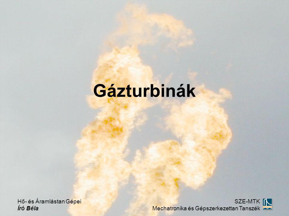 Hő- és Áramlástan Gépei Író Béla SZE-MTK Mechatronika és Gépszerkezettan Tanszék Gázturbinák