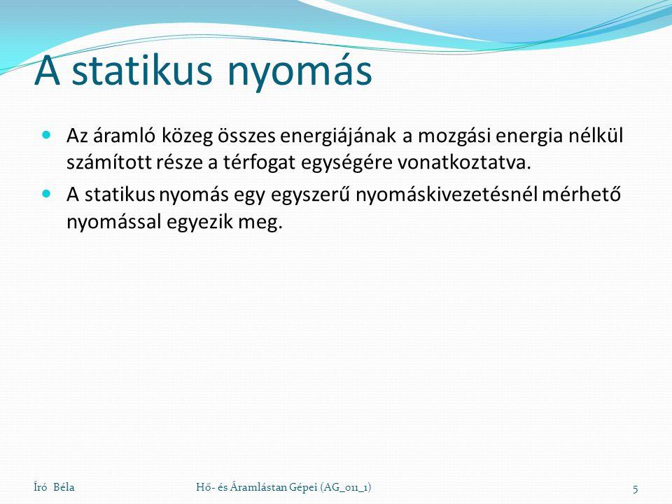 A statikus nyomás Az áramló közeg összes energiájának a mozgási energia nélkül számított része a térfogat egységére vonatkoztatva. A statikus nyomás e