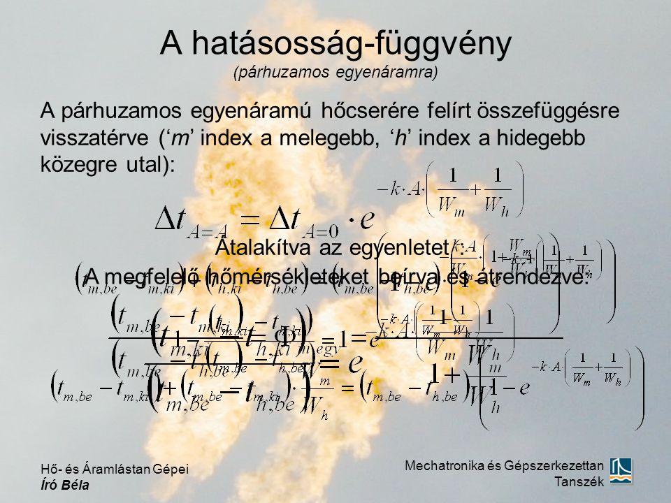 A hatásosság-függvény (párhuzamos egyenáramra) A párhuzamos egyenáramú hőcserére felírt összefüggésre visszatérve ('m' index a melegebb, 'h' index a h