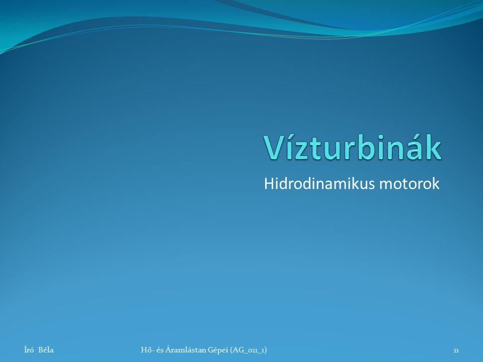 Író BélaHő- és Áramlástan Gépei (AG_011_1)11 Hidrodinamikus motorok