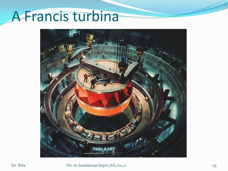 A Francis turbina Író BélaHő- és Áramlástan Gépei (AG_011_1)29