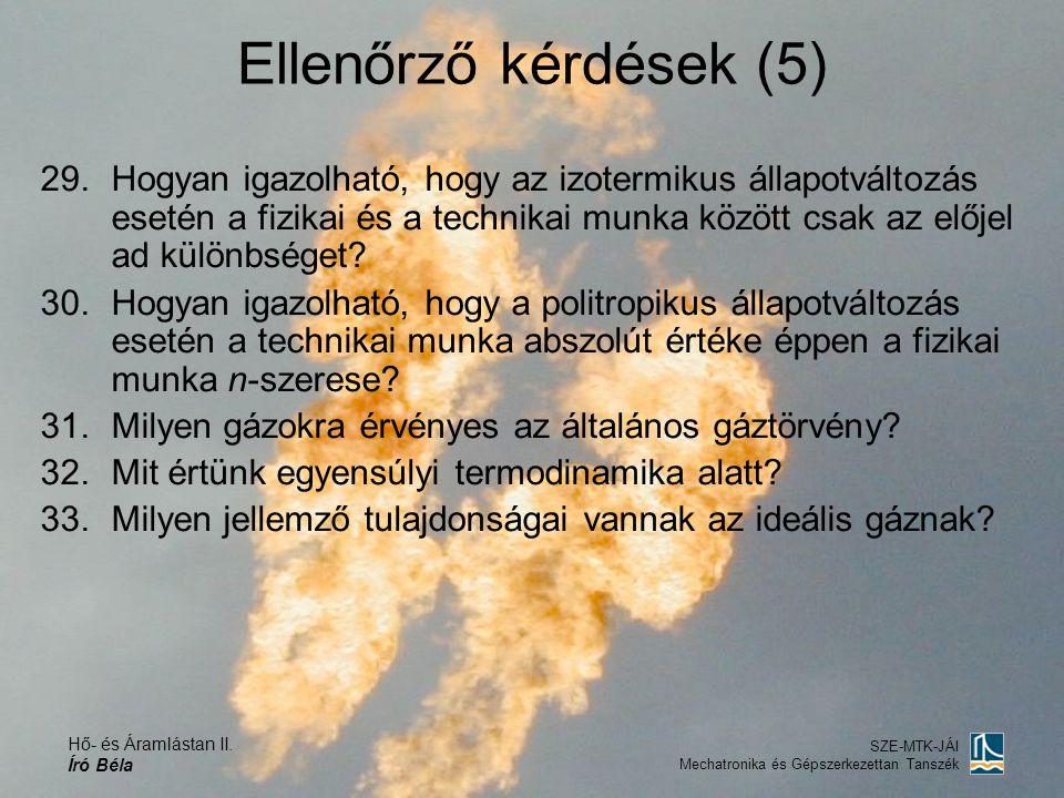 Hő- és Áramlástan II. Író Béla SZE-MTK-JÁI Mechatronika és Gépszerkezettan Tanszék Ellenőrző kérdések (5) 29.Hogyan igazolható, hogy az izotermikus ál