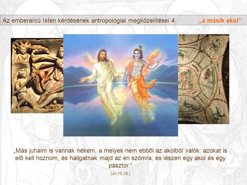 Az emberarcú Isten kérdésének antropológiai megközelítései 4.