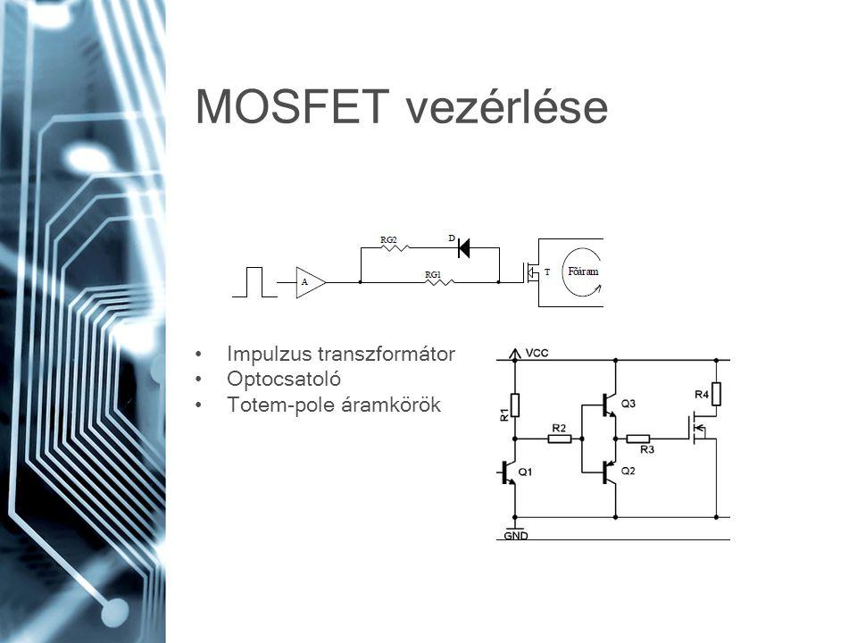 MOSFET vezérlése Impulzus transzformátor Optocsatoló Totem-pole áramkörök