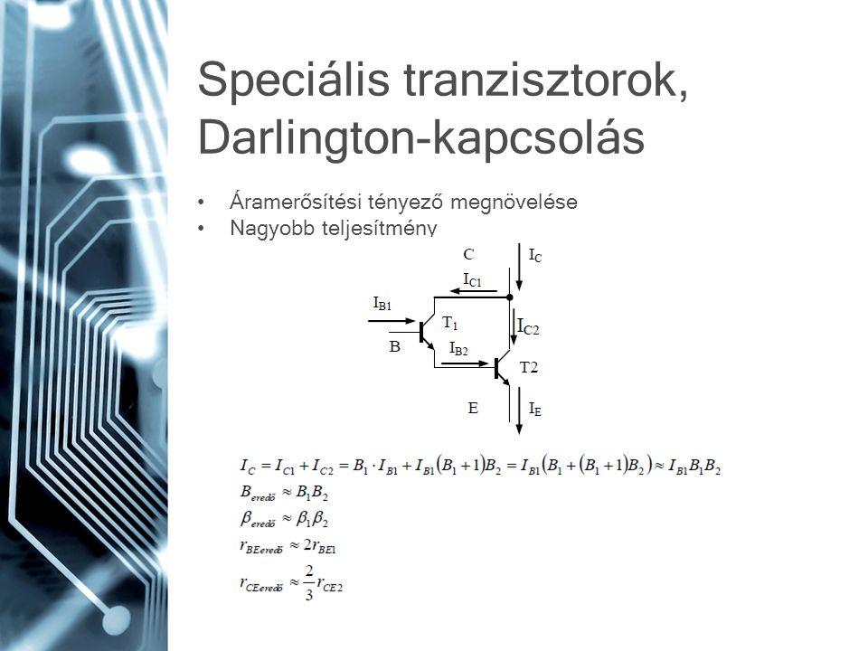 Darlington problémái Lineáris üzemben: –Nagy nemlinearitás kis vezérlő áramok esetén –Torzítás –Előfeszítés a lineáris szakasz határára Kapcsolóüzemben: –Eredő szaturációs feszültség nagyobb –Nagyobb veszteségi teljesítmény (Pd=U CESat *I C )