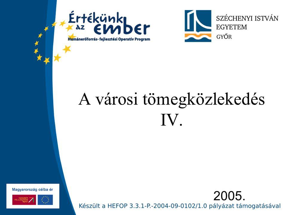 2005. A városi tömegközlekedés IV.