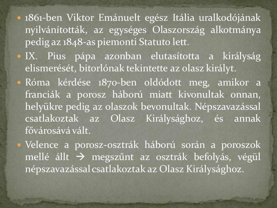1861-ben Viktor Emánuelt egész Itália uralkodójának nyilvánították, az egységes Olaszország alkotmánya pedig az 1848-as piemonti Statuto lett. IX. Piu